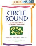 Circle Round: Raising Children in Goddess Traditions