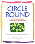 Circle Round: Raising Children in God...