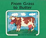 From Grass to Butter (Start to Finish Book) (0876141564) by Mitgutsch, Ali