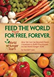 Feed The World For (Almost) Free, Forever.