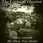 The Legend of Haunted Hills Cemetery | Drac Von Stoller