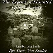 The Legend of Haunted Hills Cemetery | [Drac Von Stoller]