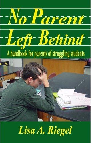 No Parent Left Behind: A handbook for parents of struggling students