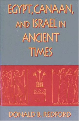 Egypt, Canaan, and Israel in Ancient Times, DONALD B. REDFORD