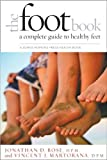 img - for The Foot Book: A Complete Guide to Healthy Feet (A Johns Hopkins Press Health Book) by Jonathan D. Rose (2011-07-19) book / textbook / text book