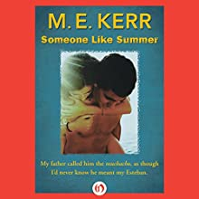 Someone Like Summer (       UNABRIDGED) by M. E. Kerr Narrated by Kyla Garcia