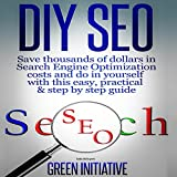 DIY SEO: Save Thousands of Dollars & Optimize on Your Own