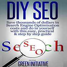 DIY SEO: Save Thousands of Dollars & Optimize on Your Own (       UNABRIDGED) by Dallas SEO Experts Narrated by Michael Whalen