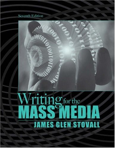 Writing for the Mass Media (7th Edition)