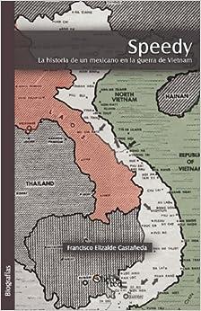 Speedy. La Historia de Un Mexicano En La Guerra de Vietnam (Spanish