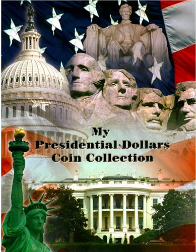 My Presidential Dollars Coin Collection - COLLECTOR'S BOOK