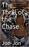 img - for The Thrill of the Chase (Tiger! Tiger! Tiger! Book 1) book / textbook / text book