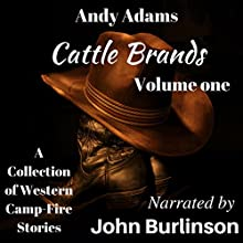 Cattle Brands: A Collection of Western Camp-Fire Stories, Volume 1 Audiobook by Andy Adams Narrated by John Burlinson