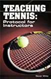 Teaching Tennis: Protocol for Instructors