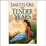 The Tender Years (       UNABRIDGED) by Janette Oke Narrated by Marguerite Gavin