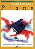 Alfreds Basic Piano Library Piano, Recital Book Level 3 by Palmer, Willard A., Manus, Morton, Lethco, Amanda Vick [Paperback(1982/6/1)]