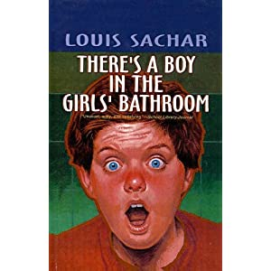 There's a Boy in the Girls' Bathroom: Louis Sachar ...
