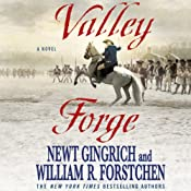 Valley Forge: A Novel | Newt Gingrich, William R. Forstchen