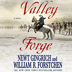 Valley Forge: A Novel | [Newt Gingrich, William R. Forstchen]
