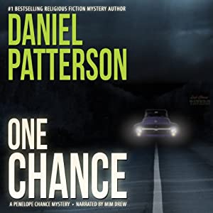 One Chance: A Thrilling Christian Fiction Mystery Romance | [Daniel Patterson]