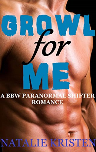 Growl For Me: BBW Paranormal Shifter Romance (Misty Valley Shifters Book 1) PDF