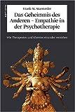 Das Geheimnis des Anderen - Empathie in der Psychotherapie: Wie Therapeuten und Klienten einander verstehen title=