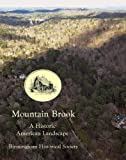 img - for Mountain Brook - A Historic American Landscape book / textbook / text book