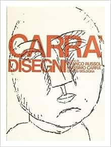 Carra disegni / a cura di Franco Russoli, Massimo Carra: Carlo (1881