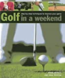 img - for Golf in A Weekend: Step-by-Step Techniques to Improve Your Game by Steve Newell (2014-01-07) book / textbook / text book