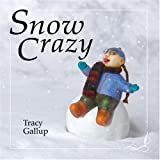 Snow Crazy (A Crazy Little)