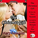 The Christmas Gift (       UNABRIDGED) by Mary Suzanne Narrated by Kendra Morgan, Max Turner
