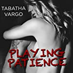 Playing Patience: Blow Hole Boys, Book 1 (       UNABRIDGED) by Tabatha Vargo Narrated by Todd Haberkorn, Tatiana Sokolov