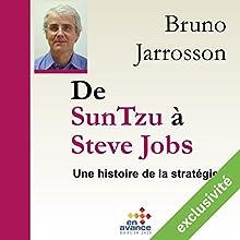 De Sun Tzu à Steve Jobs : une histoire de la stratégie | Livre audio Auteur(s) : Bruno Jarossson Narrateur(s) : Bruno Jarossson