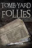 Tomb-yard Follies (The Port Naain Intelligence) by Jim Webster