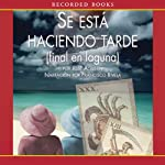 Se esta Haciendo Tarde [It's Getting Late (Texto Completo)]: (Final En Laguna) | Jose Agustin