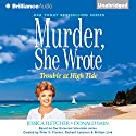 Murder, She Wrote: Trouble at High Tide: Murder She Wrote, Book 37 (       UNABRIDGED) by Jessica Fletcher, Donald Bain Narrated by Sandra Burr