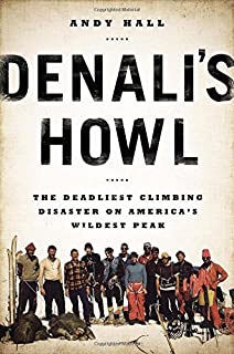 Book Cover: Denali's Howl: The Deadliest Climbing Disaster on America's Wildest Peak