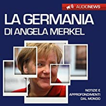 La Germania di Angela Merkel Audiobook by Vittorio Serge Narrated by Lorenzo Visi