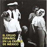 El exilio español en la ciudad de México (Arte-Historia (turner))