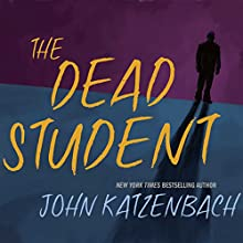 Dead Student (       UNABRIDGED) by John Katzenbach Narrated by Kirby Heybourne