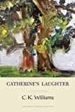 Catherine's Laughter (Quarternote Chapbook Series) (1936747685) by Williams, C. K.