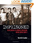 Imprisoned: The Betrayal of Japanese...
