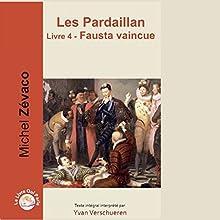 Fausta vaincue (Les Pardaillan 4) | Livre audio Auteur(s) : Michel Zévaco Narrateur(s) : Yvan Verschueren