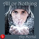All or Nothing | Alp Mortal