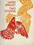 Two Citizens (0374280177) by Wright, James