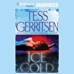 Ice Cold (       UNABRIDGED) by Tess Gerritsen Narrated by Tanya Eby