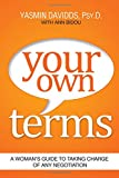 img - for Your Own Terms: A Woman's Guide to Taking Charge of Any Negotiation book / textbook / text book