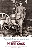 TRAGICALLY I WAS AN ONLY TWIN: THE COMEDY OF PETER COOK (0099443252) by PETER COOK