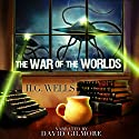 The War of the Worlds Audiobook by H. G. Wells Narrated by David Gilmore