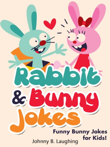 Johnny B. Laughing - Funny Bunny and Rabbit Jokes for Kids: Funny and Hilarious Rabbit Jokes Online (Funny and Hilarious Joke Books for Children Book 16) (English Edition)